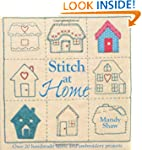 Stitch At Home: Over 20 Handmade Fabr...
