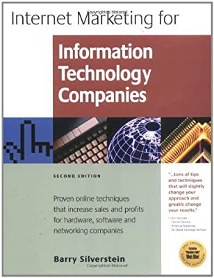 Internet Marketing for Information Technology Companies: Proven Online Techniques That Increase Sales and Profits for Hardware, Software, and Networking Companies by Barry Silverstein (2001-09-01)