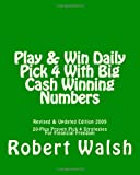 img - for Play & Win Daily Pick 4 With Big Cash Winning Numbers: 20 Proven Strategies For Free Money & Financial Freedom book / textbook / text book