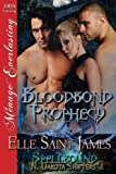 img - for Bloodbond Prophecy [Spellbound, N. Dakota Shifters 1] (Siren Publishing Menage Everlasting) book / textbook / text book