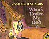 What's Under My Bed (0330298488) by James Stevenson