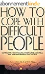 How To Cope With Difficult People: Co...