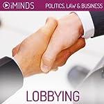 Lobbying: Politics, Law & Business |  iMinds