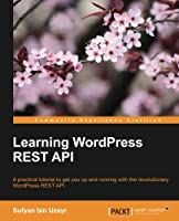 Learning WordPress REST API Front Cover