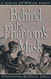 Behind the Phantom's Mask (0836280210) by Roger Ebert
