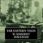 Far Eastern Tales | W. Somerset Maugham