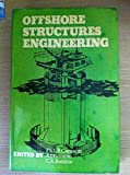 Offshore structures engineering: Proceedings of the International Conference on Offshore Structures Engineering held at COPPE, Federal University of Rio de Janeiro, Brazil, September 1977