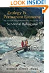 Ecology Is Permanent Economy: The Act...