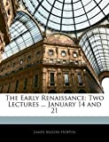 img - for The Early Renaissance: Two Lectures ... January 14 and 21 book / textbook / text book