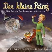 Der Planet der fliegenden Schmiede (Der kleine Prinz 15): Das Original-Hörspiel zur TV-Serie | Thomas Karallus