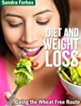 Diet and Weight Loss: Going the Wheat...