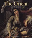 Orient in Western art  the (hard cover)