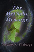 The MetSche Message