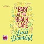 A Baby at the Beach Café | Lucy Diamond