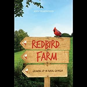 Redbird Farm: Growing Up in Rural Georgia | [Ann W. Yearwood]