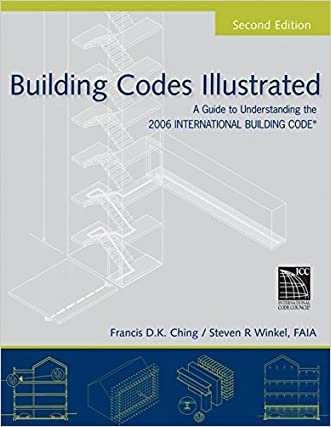 Building Codes Illustrated: A Guide to Understanding the 2006 International Building Code