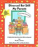 Divorced but Still My Parents [Paperback]