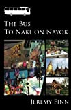 img - for The Bus to Nakhon Nayok: A Book of Short Stories book / textbook / text book