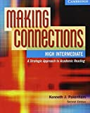 img - for Making Connections High Intermediate: A Strategic Approach to Academic Reading, Second Edition (Student Book) by Kenneth J. Pakenham (2004-08-30) book / textbook / text book
