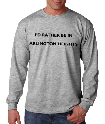 I'd Rather Be in Arlington Heights Il City Country Long Sleeve T-Shirt Tee Top Oxford Gray 3XL (Arlington Heights City)