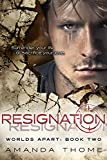 Resignation (Worlds Apart Book 2)