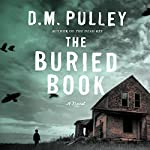 The Buried Book Audiobook by D. M. Pulley Narrated by Luke Daniels
