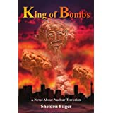 King of Bombs: A Novel About Nuclear Terrorism ~ Sheldon Filger