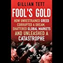 Fool's Gold (       UNABRIDGED) by Gillian Tett Narrated by Stephen Hoye