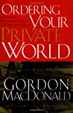 Ordering Your Private World (0785263810) by Gordon MacDonald