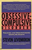Obsessive Compulsive Disorders: Treating and Understanding Crippling Habits (0446393487) by Levenkron, Steven