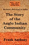 Britain's Betrayal in India: The Stor...