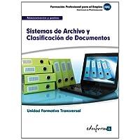 UF0347 (Transversal) Sistemas de Archivo y Clasificación de Documentos. Familia Profesional Administración y Gestión...