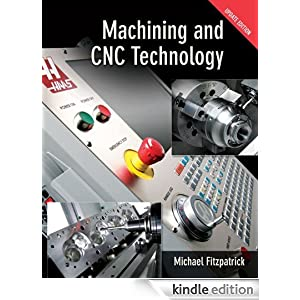 Machining and Cnc Technology Update Edition, Student Text Michael Fitzpatrick