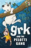 Grk and the Pelotti Gang (A Grk Book)