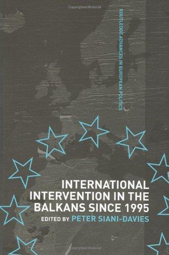 International Intervention in the Balkans since 1995 (Routledge Advances in European Politics)