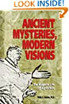 Ancient Mysteries Modern Visions