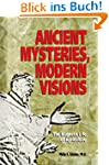 Ancient Mysteries, Modern Visions: Th...