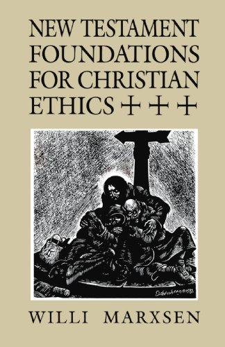 New Testament Foundations for Christian Ethics