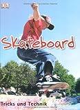 Skateboard: Tricks und Technik - Clive Gifford
