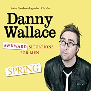 Awkward Situations for Men: Spring Audiobook