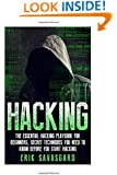 Hacking: Computer Hacking:The Essential Hacking Guide for Beginners, Everything You need to know about Hacking, Computer Hacking, and Security ... Bugs, Security Breach, how to hack)