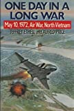 One Day in a Long War: May 10, 1972 Air War, North Vietnam