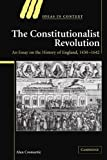 img - for The Constitutionalist Revolution: An Essay on the History of England, 1450-1642 (Ideas in Context) Reissue edition by Cromartie, Alan (2009) Paperback book / textbook / text book