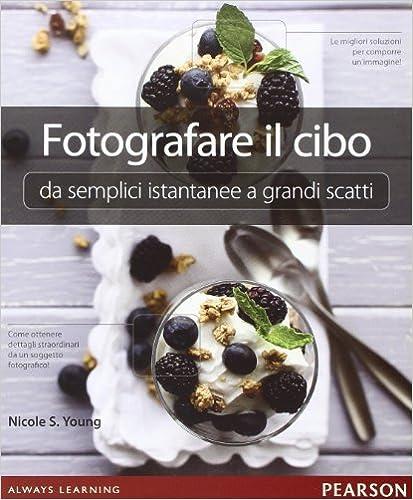 Fotografare il cibo: da semplici istantanee a grandi scatti