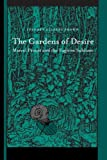 img - for The Gardens of Desire: Marcel Proust and the Fugitive Sublime book / textbook / text book