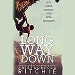 Long Way Down   Krista Ritchie,Becca Ritchie