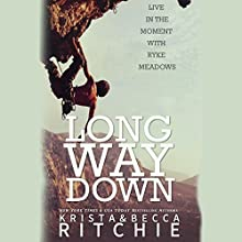 Long Way Down Audiobook by Krista Ritchie, Becca Ritchie Narrated by Stephen Dexter, Jessica Almasy