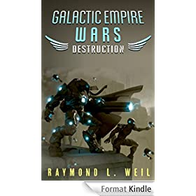 Galactic Empire Wars: Destruction (The Galactic Empire Wars Book 1) (English Edition)
