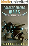 Galactic Empire Wars: Destruction (The Galactic Empire Wars Book 1)