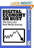 Digital Economy or Bust: The story of a new media startup (Guardian Shorts)